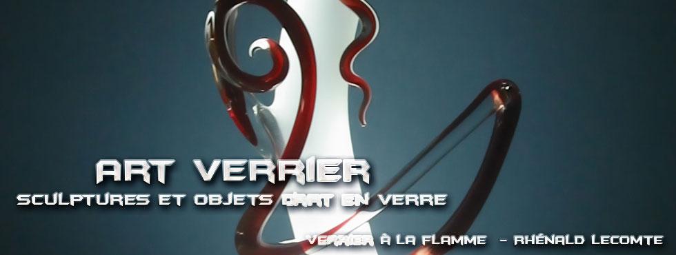 Art Verrier - Lampes sculptures design et luminaires d'art sculptés - Rhénald Lecomte - Artiste verrier au chalumeau - La Gacilly