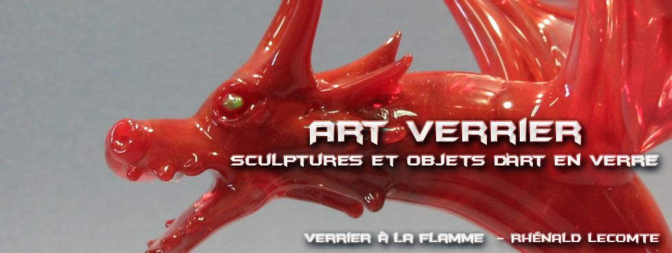 Art Verrier - Dragons et sculptures en verre - Rhénald Lecomte - Art fantastique réalisé au chalumeau - La Gacilly
